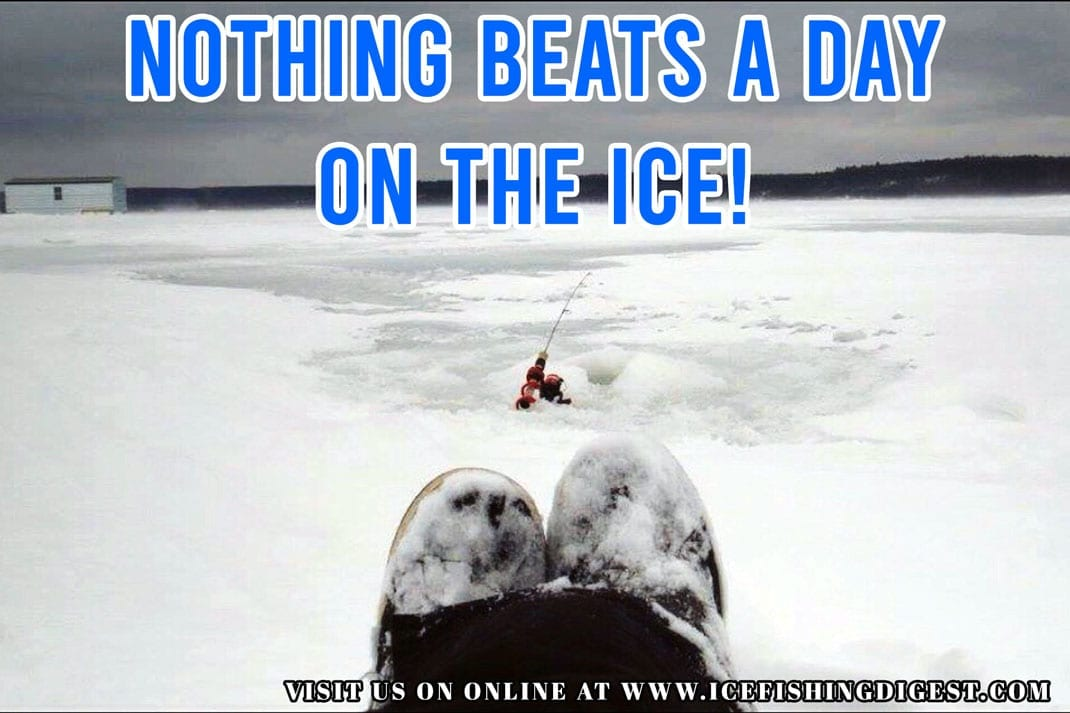 Nothing beats a day on the ice - ice fishing meme | ice fishing digest